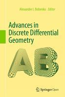 Advances in Discrete Differential Geometry PDF