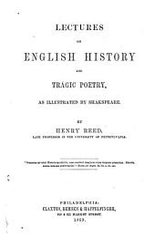 Lectures on English History and Tragic Poetry: As Illustrated by Shakespeare