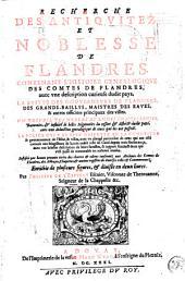 Recherche des antiquitez et noblesse de Flandres: contenant l'histoire généalogique des comtes de Flandres, avec une description curieuse dudit pays