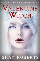 Valentine Witch: A Heartblaze Novelette