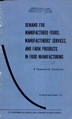 Demand for Manufactured Foods, Manufacturers' Services, and Farm Products in Food Manufacturing