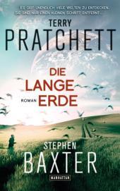 Die Lange Erde: Lange Erde 1 - Roman