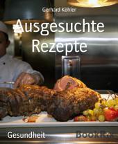 Ausgesuchte Rezepte: Essen als Genuss