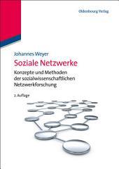 Soziale Netzwerke: Konzepte und Methoden der sozialwissenschaftlichen Netzwerkforschung, Ausgabe 2
