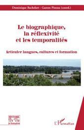 Le biographique, la réflexivité, et les temporalités: Articuler langues, cultures et formation
