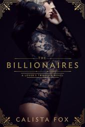 The Billionaires: A Lover's Triangle Novel