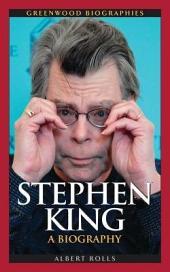 Stephen King: A Biography: A Biography