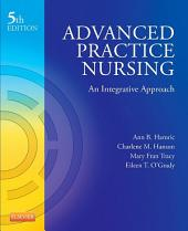Advanced Practice Nursing - E-Book: An Integrative Approach, Edition 5
