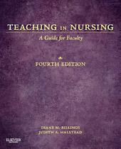 Teaching in Nursing E-Book: A Guide for Faculty, Edition 4