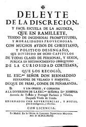 Deleyte de la discrecion y facil escuela de agudeza ...: con muchos avisos de christiano y politico desengaño ...