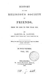 History of the Religious Society of Friends: From Its Rise to the Year 1828, Volume 3