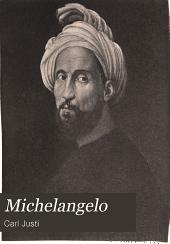Michelangelo: neue beiträge zur erklärung seiner werke, Band 1