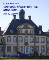Schloss SÖDER und die Umgebung: Ein BILDBAND
