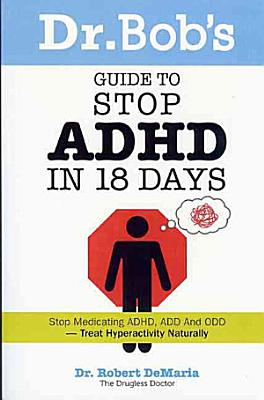 Dr  Bob s Guide to Stop ADHD in 18 Days PDF