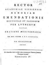 Rector academiae Lipsiensis memoriam emendationis doctrinae et sacrorum per Lutherum factae, oratione anniversaria die XXXI. Octobr. A. R. S. MDCCXCVII pie recolendam indicit