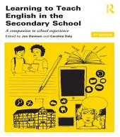 Learning to Teach English in the Secondary School: A companion to school experience, Edition 4
