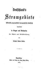Deutschland's Stromgebiete: historisch-geographisch-topographisch-statistisch bearbeitet in Fragen und Antworten für Schule und Selbstbelehrung