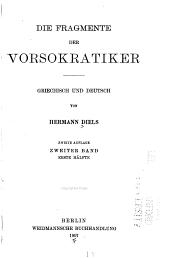 Die Fragmente der Vorsokratiker griechisch und deutsch: Band 2,Teil 1