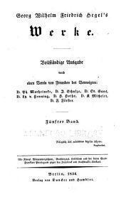 Georg Wilhelm Friedrich Hegel's Werke: Fünfter Band: Wissenschaft der Logik- Zweiter Theil: Die subjektive Logik, oder: Die Lehre vom Begriff