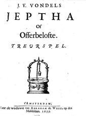 Jeptha Of Offerbelofte. Treurspel