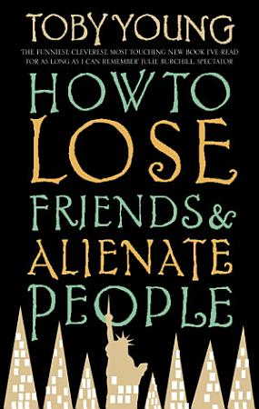 How To Lose Friends   Alienate People PDF