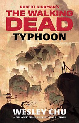 Robert Kirkman s The Walking Dead  Typhoon