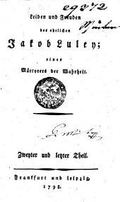 Leiden und Freuden ehrlichen Jacob Luley: eines Märtyrers der Wahrheit, Band 2