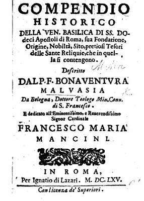 Compendio historico della     Basilica di SS  Dodeci Apostoli di Roma  etc