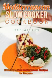 Mediterranean Slow Cooker Cookbook Book