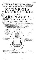 Athanasii Kircheri,... Musurgia universalis, sive ars magna consoni et dissoni in X libros digesta...