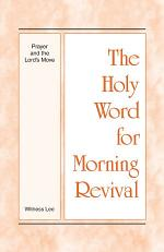 The Holy Word for Morning Revival – Prayer and the Lord's Move