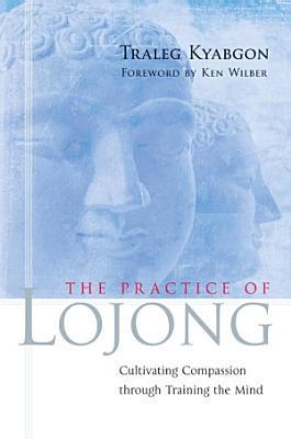 The Practice of Lojong