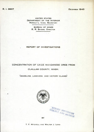 Concentration of Oxide Manganese Ores from Clallam County  Wash   Madeline  Lake View  and Victory Claims