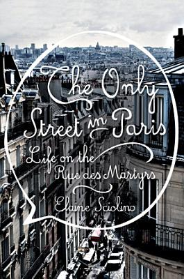 The Only Street in Paris  Life on the Rue des Martyrs