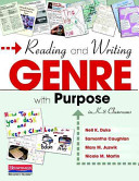 Reading and Writing Genre with Purpose in K 8 Classrooms