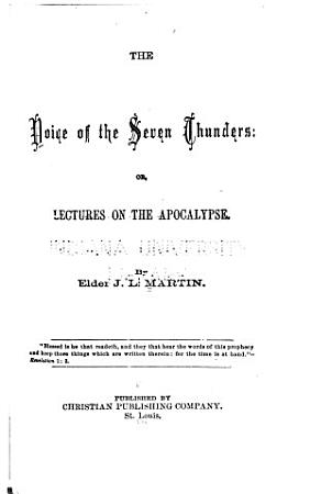 The Voice of the Seven Thunders  Or  Lectures on the Apocalypse PDF