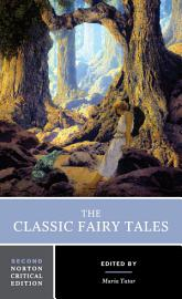 The Classic Fairy Tales  Second Edition   Norton Critical Editions