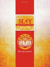 Bible Lessons for Youth Spring 2018 Leader: Worship