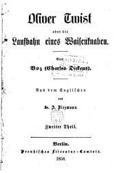 Oliver Twist oder die Laufbahn eines Waisenknaben: Von Boz Charles Dickens. Aus dem Englischen von A. Diezmann, Band 2