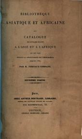 Bibliothèque asiatique et africaine ou catalogue des ouvrages relatifs à l'Asie et à l'Afrique qui ont paru depuis la découverte de l'imprimerie jusqu'en 1700: Volume1