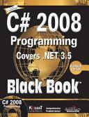 C# 2008 Programming: Covers .Net 3.5 Black Book, Platinum Ed