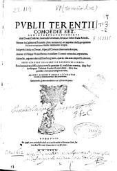 Publii Terentii comoedie sex: cum interpretationibus Aelii Donati, Guidonis, Iuuenalis Cenomani, Seruii, ac Iodoci Badii Ascensii ... studio [et] opera Desiderii Erasmi Roterodami ...
