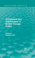 Constraints and Adjustments in British Foreign Policy  Routledge Revivals  PDF