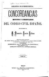 Concordancias, motivos y comentarios del Codigo civil español por el excmo. señor d. Florencio García Gollena: Volumen 2