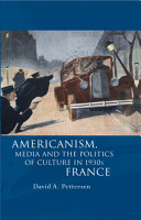 Americanism  Media and the Politics of Culture in 1930s France PDF