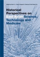 Historical Perspectives On East Asian Science  Technology And Medicine PDF