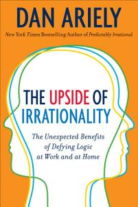The Upside of Irrationality Book