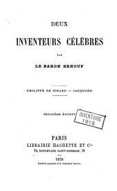 Deux inventeurs célèbres: Philippe de Girard, Jacquard