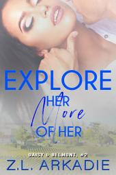 Explore Her, More of Her: Daisy & Belmont, #2 (LOVE in the USA, vol. 6)