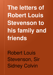 The Letters of Robert Louis Stevenson to His Family and Friends: Volume 2